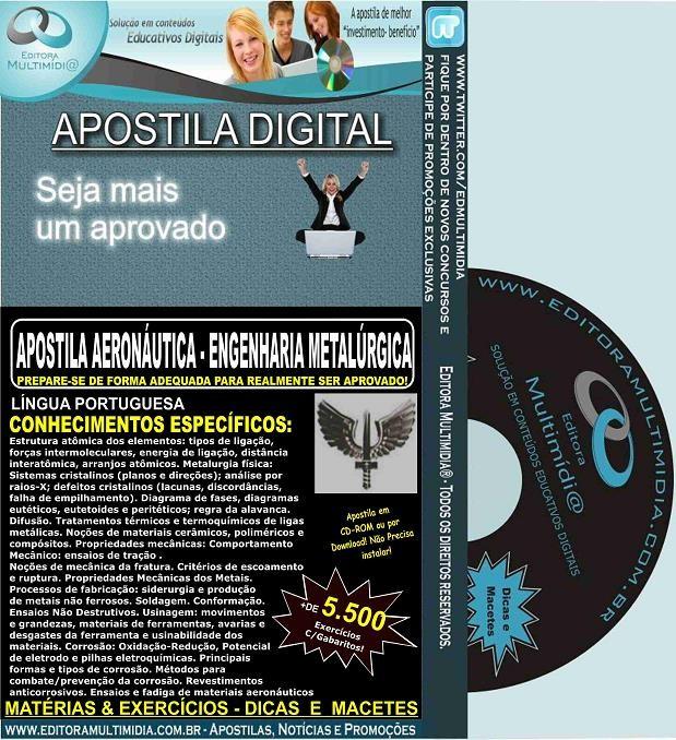 Apostila AERONÁUTICA - ENGENHARIA METALÚRGICA - Teoria + 5.500 Exercícios - Concurso 2017