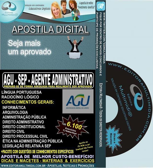 Apostila AGU - SEP - AGENTE ADMINISTRATIVO - Teoria + 6.100 Exercícios - Concurso 2014