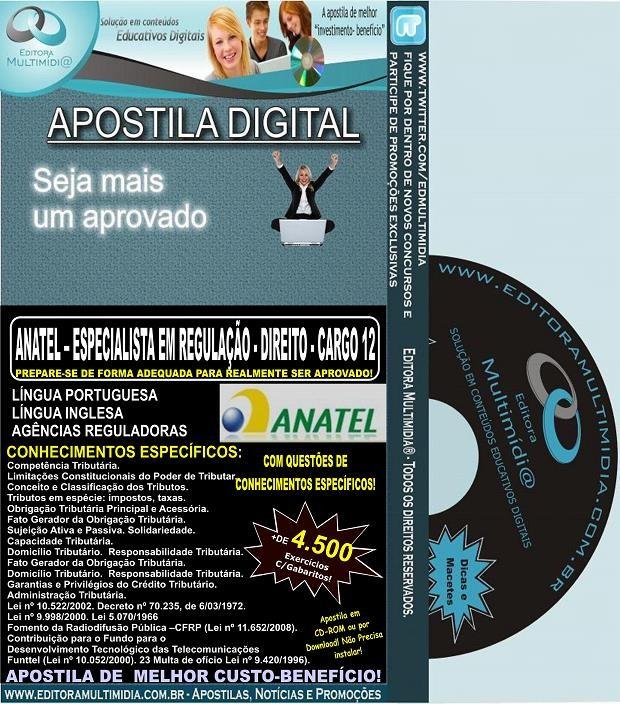 Apostila ANATEL - ESPECIALISTA em REGULAÇÃO - DIREITO CARGO 12 - Teoria + 4.500 Exercícios - Concurso 2014