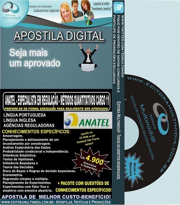 Apostila ANATEL - ESPECIALISTA em REGULAÇÃO - MÉTODOS QUANTITATIVOS CARGO 11 - Teoria + 4.900 Exercícios - Concurso 2014