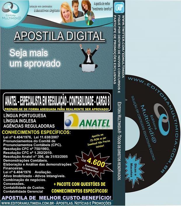 Apostila ANATEL - ESPECIALISTA em REGULAÇÃO - CONTABILIDADE CARGO 8 - Teoria + 4.600 Exercícios - Concurso 2014