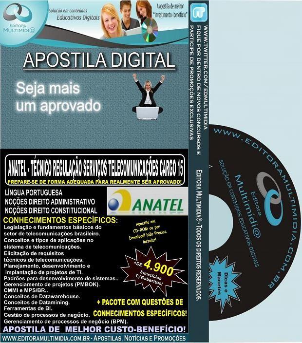 Apostila ANATEL - TÉCNICO em REGULAÇÃO - SERVIÇOS TELECOMUNICAÇÕES CARGO 15 - Teoria + 4.900 Exercícios - Concurso 2014