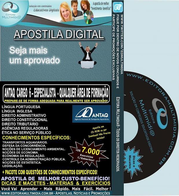 Apostila ANTAQ - CARGO 6 - ESPECIALISTA - QUALQUER ÁREA de FORMAÇÃO - Teoria + 7.000 Exercícios - Concurso 2014