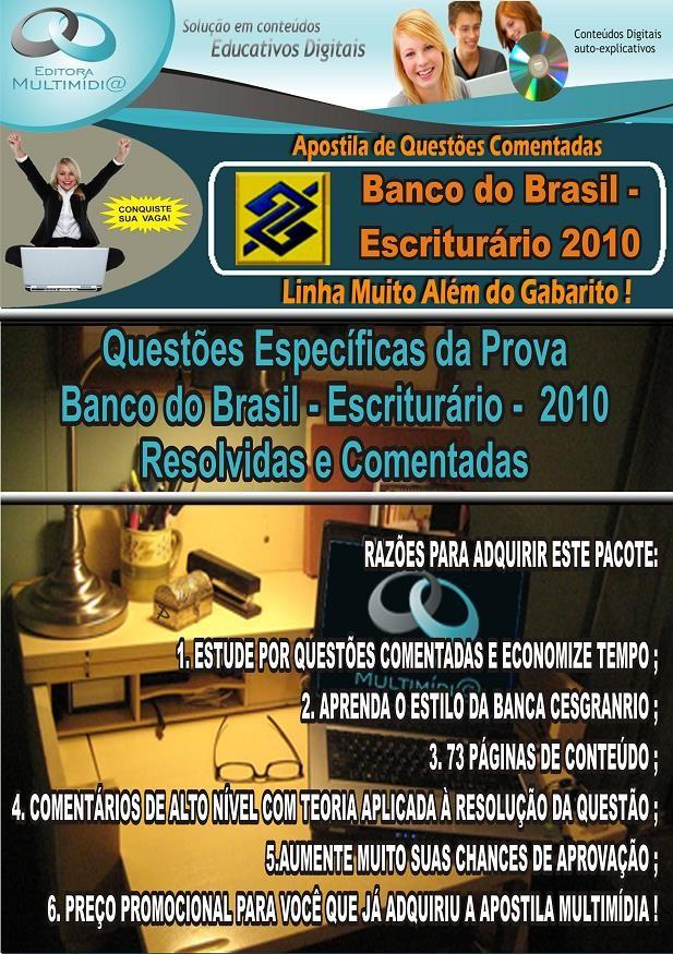 APOSTILA BANCO DO BRASIL - QUESTÕES COMENTADAS (Prova 2010) - ESCRITURÁRIO