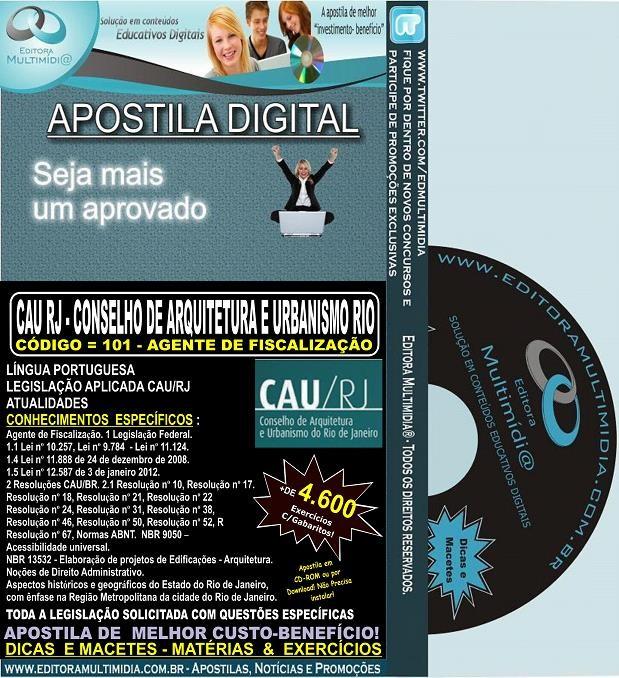 Apostila CAU RJ - 101 - AGENTE de FISCALIZAÇÃO - Teoria + 4.600 Exercícios - Concurso 2014