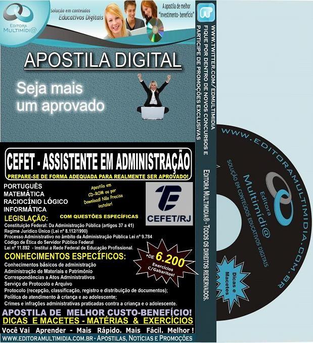 Apostila CEFET RJ - ASSISTENTE em ADMINISTRAÇÃO - Teoria + 6.200 Exercícios - Concurso 2014