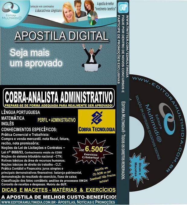 Apostila  COBRA - ANALISTA ADMINISTRATIVO - Teoria + 6.500 Exercícios - Concurso 2015