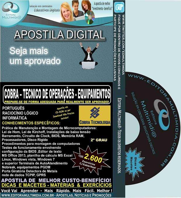 APOSTILA COBRA TECNOLOGIA - TÉCNICO OPERAÇÕES - EQUIPAMENTOS - Teoria + 2.600 Exercícios - Concurso 2015