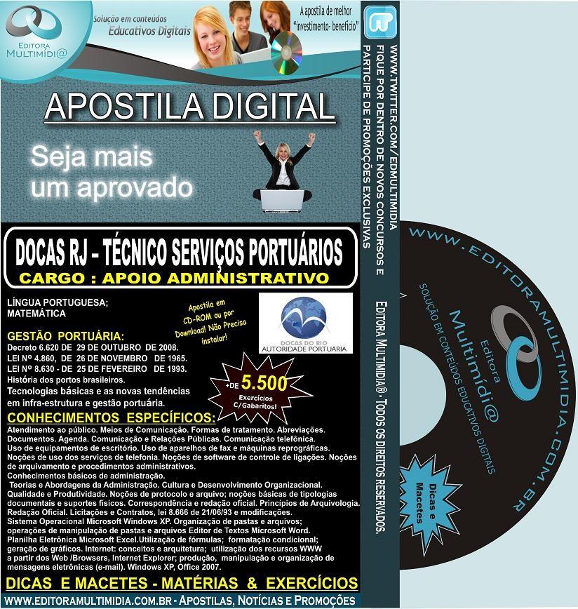 Apostila DOCAS RJ - Técnico Serviços Portuários - Cargo: APOIO ADMINISTRATIVO - Teoria + 5.500 Exercícios - Concurso 2012
