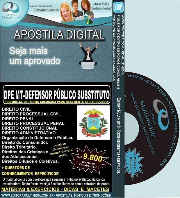 Apostila DPE MT - DEFENSOR PÚBLICO SUBSTITUTO - Teoria + 9.800 Exercícios - Concurso 2016