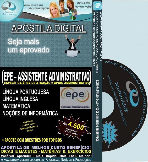 Apostila EPE - Assistente Administrativo - APOIO ADMINISTRATIVO - Teoria + 4.500 Exercícios - Concurso 2014
