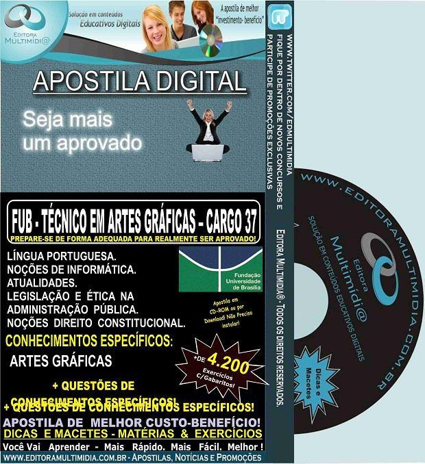 Apostila FUB - TÉCNICO em ARTES GRÁFICAS - CARGO 37 - Teoria + 4.200 Exercícios - Concurso 2015