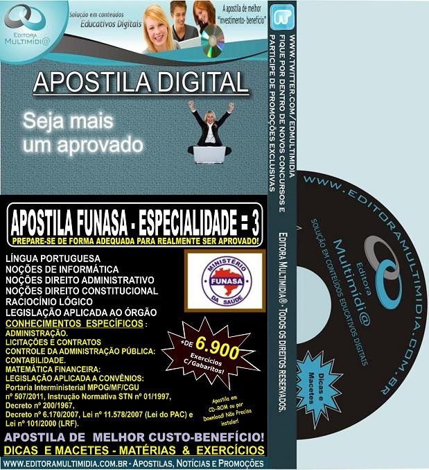 Apostila FUNASA - ESPECIALIDADE = 3 - Teoria + 6.900 Exercícios - Concurso 2013