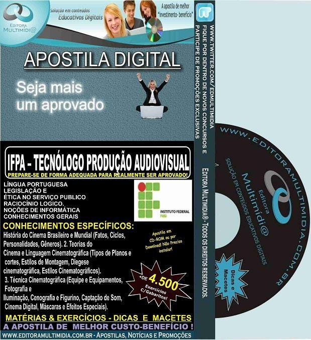 Apostila IFPA - TECNÓLOGO PRODUÇÃO AUDIOVISUAL -  Teoria + 4.500 Exercícios - Concurso 2016