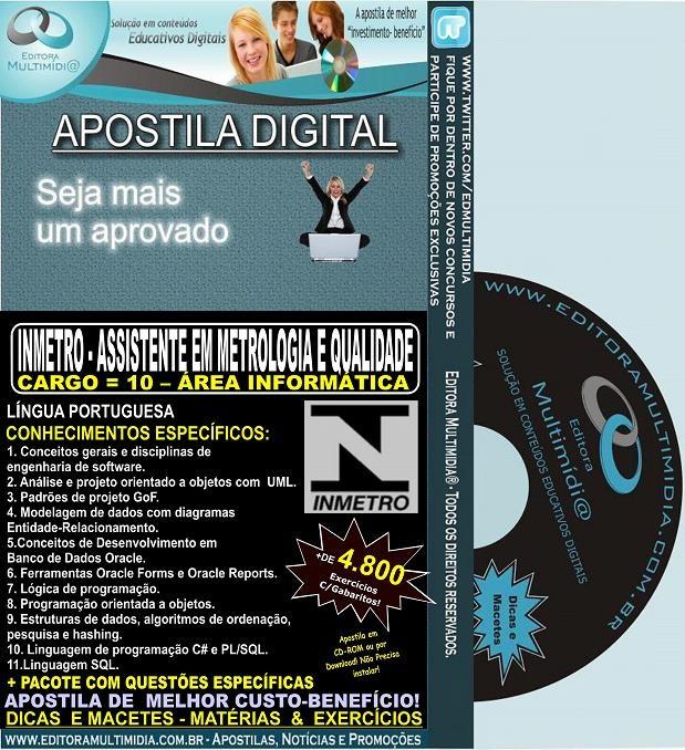 Apostila INMETRO - ASSISTENTE em Metrologia e Qualidade - CARGO 10 - ÁREA INFORMÁTICA - Teoria + 4.800 Exercícios - Concurso 2014