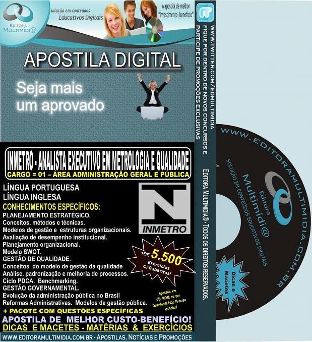 Apostila INMETRO - ANALISTA EXECUTIVO em Metrologia e Qualidade - CARGO 01 - ÁREA ADMINISTRAÇÃO GERAL e PÚBLICA - Teoria + 5.500 Exercícios - Concurso 2014