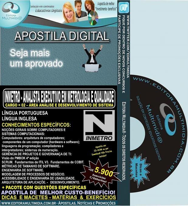 Apostila INMETRO - ANALISTA EXECUTIVO em Metrologia e Qualidade - CARGO 02 - ÁREA ANÁLISE e DESENVOLVIMENTO de SISTEMAS - Teoria + 5.900 Exercícios - Concurso 2014