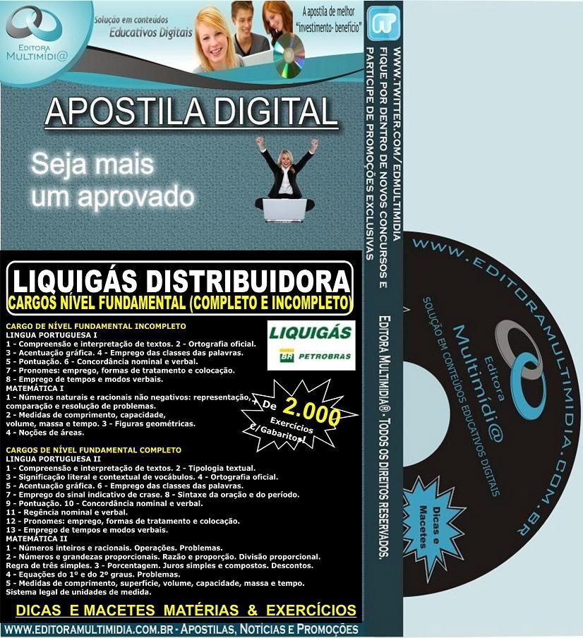 Apostila LIQUIGÁS - Cargos Nível FUNDAMENTAL - Completo e Incompleto  - Teoria + 2.000 Exercícios