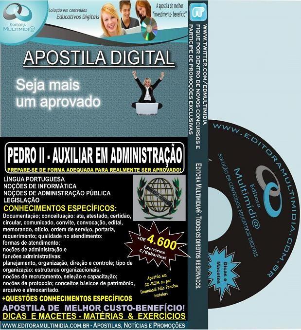 Apostila PEDRO II - AUXILIAR em ADMINISTRAÇÃO - Teoria + 4.600 Exercícios - Concurso 2014