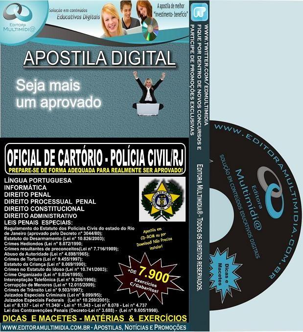Apostila POLICIA CIVIL RJ - OFICIAL de CARTÓRIO - Teoria + 7.900 Exercícios - Concurso 2013