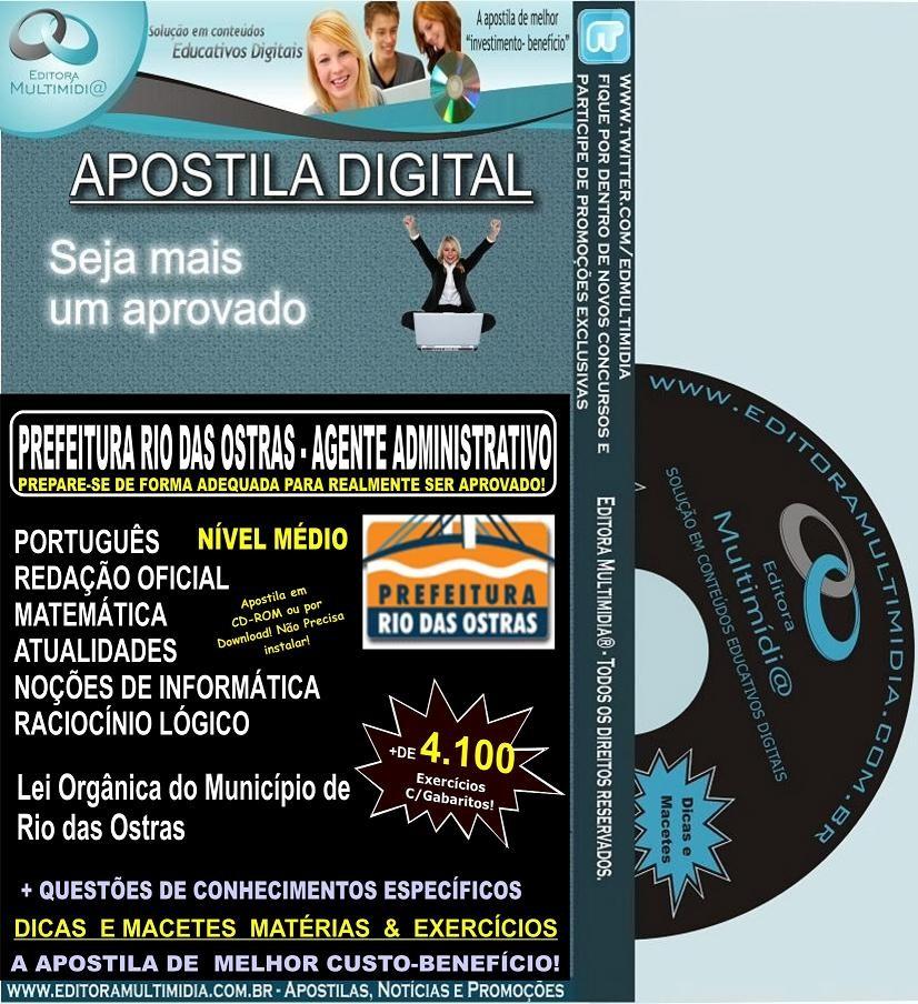 Apostila Digital Prefeitura Rio das Ostras - AGENTE ADMINISTRATIVO - Teoria + 4.100 Exercícios - Concurso 2012