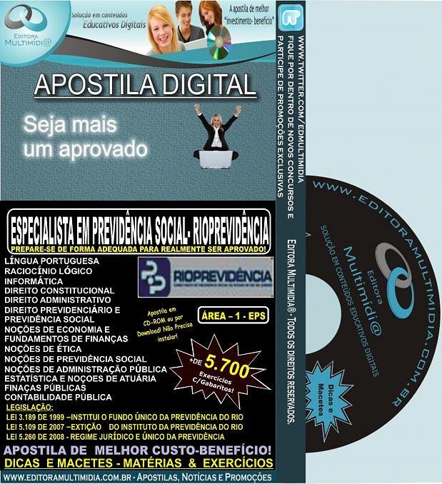 Apostila RIOPREVIDÊNCIA - Especialista em PREVIDÊNCIA SOCIAL - ÁREA 1 EPS - Teoria + 5.700 Exercícios - Concurso 2014