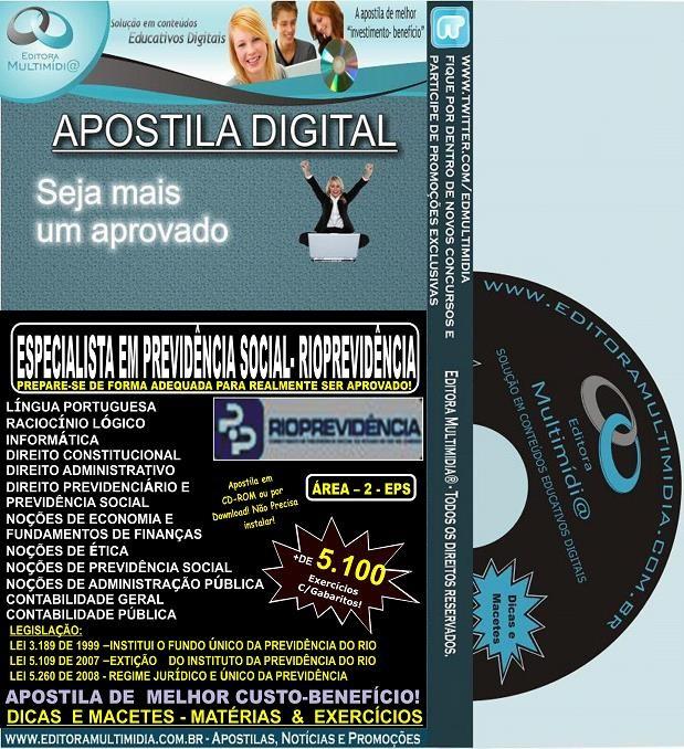 Apostila RIOPREVIDÊNCIA - Especialista em PREVIDÊNCIA SOCIAL - ÁREA 2 EPS - Teoria + 5.100 Exercícios - Concurso 2014