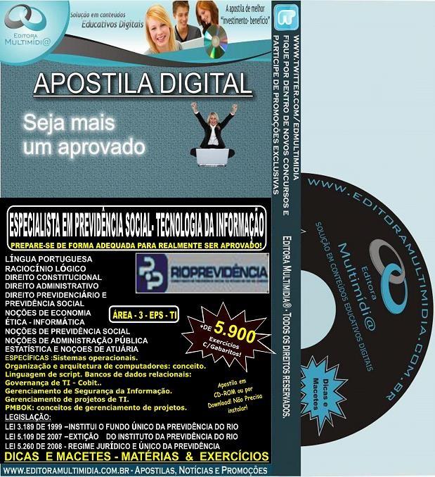 Apostila RIOPREVIDÊNCIA - Especialista em PREVIDÊNCIA SOCIAL - TECNOLOGIA DA INFORMAÇÃO - ÁREA 3 EPS - Teoria + 5.900 Exercícios - Concurso 2014