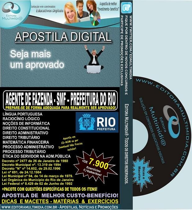 Apostila AGENTE DE FAZENDA - SMF - PREFEITURA DO RIO - Teoria + 7.900 Exercícios - Concurso 2013