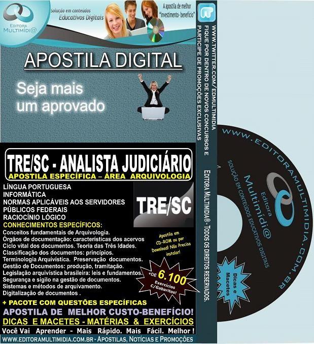Apostila TRE SC - ANALISTA JUDICIÁRIO - Área ARQUIVOLOGIA  - Teoria + 6.100 Exercícios - Concurso 2013