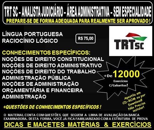 Apostila TRT SC - 12ª Região - ANALISTA Judiciário - Área ADMINISTRATIVA  - Sem Especialidade - Teoria + 12.000 Exercícios - Concurso 2017