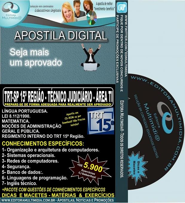 Apostila TRT SP - 15ª Região - TÉCNICO JUDICIÁRIO - Área TECNOLOGIA DA INFORMAÇÃO - Teoria + 5.900 Exercícios - Concurso 2015