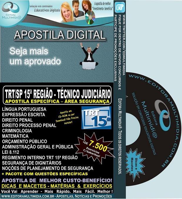 Apostila TRT SP  - 15ª Região - TÉCNICO JUDICIÁRIO - Área SEGURANÇA - Teoria + 7.500 Exercícios - Concurso 2013