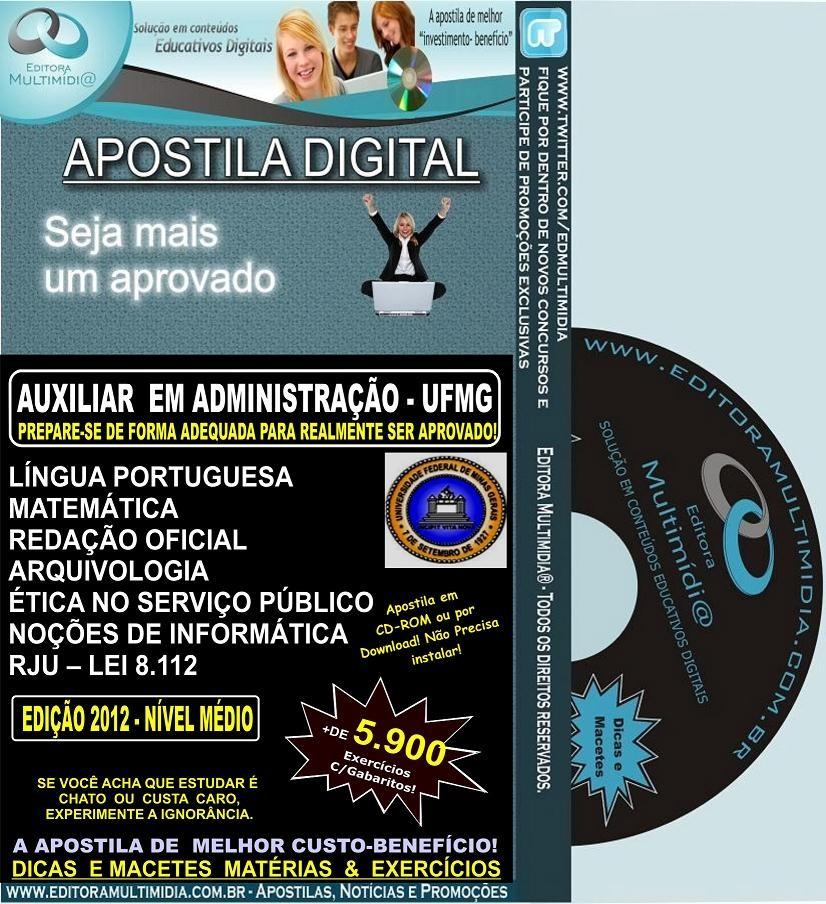 Apostila UFMG - AUXILIAR ADMINISTRATIVO - Teoria + 5.900 Exercícios - Concurso 2012