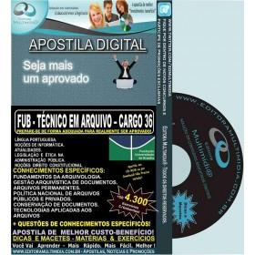 Apostila FUB - TÉCNICO em ARQUIVO - CARGO 36 - Teoria + 4.300 Exercícios - Concurso 2015