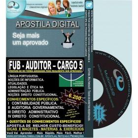 Apostila FUB - AUDITOR - CARGO 5 - Teoria + 6.200 Exercícios - Concurso 2015
