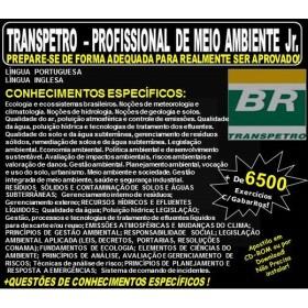 Apostila TRANSPETRO -  PROFISSIONAL de MEIO AMBIENTE Jr. - Teoria + 6.500 Exercícios - Concurso 2018