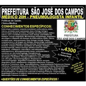 Apostila Prefeitura de São José dos Campos - Médico - PNEUMOLOGISTA INFANTIL - Teoria + 4.300 Exercícios - Concurso 2018